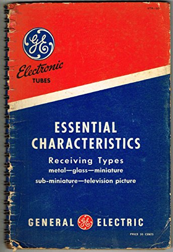 GE Electronic TUBES: ESSENTIAL CHARACTERISTICS, Receiving Types: metal, glass, miniature, sub-miniature, television picture -Seventh Edition