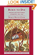 #10: Born to Die: Disease and New World Conquest, 1492-1650 (New Approaches to the Americas)