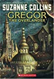 Gregor the Overlander Book I (Teacher's Edition, Book I in The Underland Chronicles)