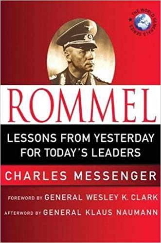 Rommel: Lessons from Yesterday for Todays Leaders (World Generals Series)