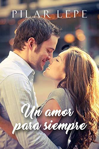 Un amor para siempre (Spanish Edition)