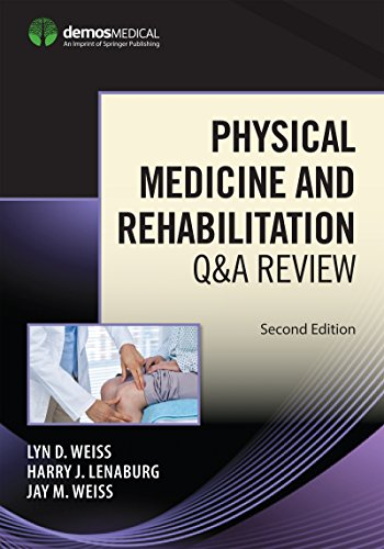 Physical Medicine and Rehabilitation Q&A Review, Second Edition - http://medicalbooks.filipinodoctors.org