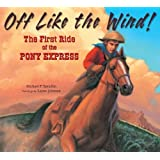 Off Like the Wind!: The First Ride of the Pony Express by Spradlin, Michael P. (2010) Hardcover
