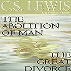 The Abolition of Man & The Great Divorce Hörbuch von C.S. Lewis Gesprochen von: Simon Vance