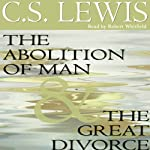 The Abolition of Man & The Great Divorce | C.S. Lewis