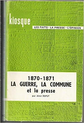 Télécharger en ligne 1870-1871 la guerre la commune et la presse pdf, epub ebook