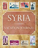 Syria Vacation Journal: Blank Lined Syria Travel Journal/Notebook/Diary Gift Idea for People Who Love to Travel