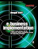 img - for E-business Implementation:: A guide to web services, EAI, BPI, e-commerce, content management, portals, and supporting technologies (Computer Weekly Professional) book / textbook / text book