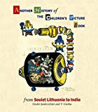 Another History of the Childrens Picture Book: From Soviet Lithuania to India