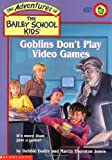Goblins Don't Play Video Games, Debbie Dadey and Marcia Thornton Jones, 0439043972
