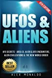 UFOs & Aliens: UFO Secrets - Area 51, Alien & UFO Encounters, Alien Civilizations & The New World Order