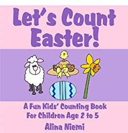 Let's Count Easter: A Fun Kids Counting Book for Children Age 2 to 5 (Let's Count Series) by [Niemi, Alina]