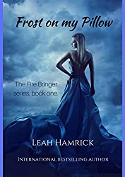 Frost on my Pillow (The Fire Bringer Series Book 1)