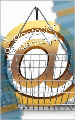 Suplantación de Identidad (Spanish Edition) by [Veiga, Jose Manuel Ferro]