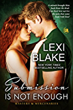 Submission is Not Enough (Masters and Mercenaries Book 12)