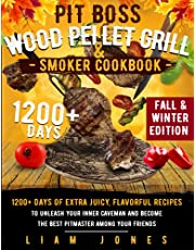 Pit Boss Wood Pellet Grill & Smoker Cookbook: Fall & Winter Edition: 1200+ Days of Extra Juicy, Flavorful Recipes to Unleash Your Inner Caveman and Become the Best Pitmaster Among Your Friends