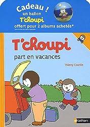 pack 2 t'choupi 2011 (part en vacances+fait des betises)
