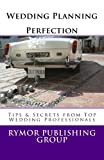 img - for Wedding Planning Perfection: Tips & Secrets From Top Wedding Professionals book / textbook / text book