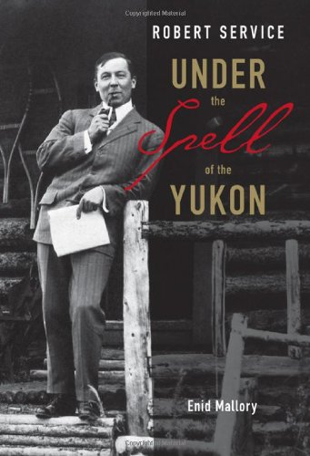 Download Robert Service: Under the Spell of the Yukon pdf