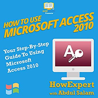Amazon com: How to Use Microsoft Access 2010: Your Step-By