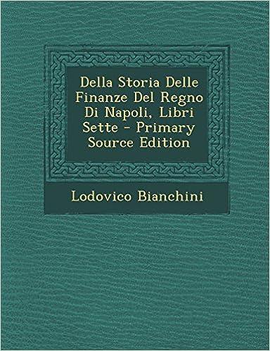 Della Storia Delle Finanze del Regno Di Napoli, Libri Sette - Primary Source Edition