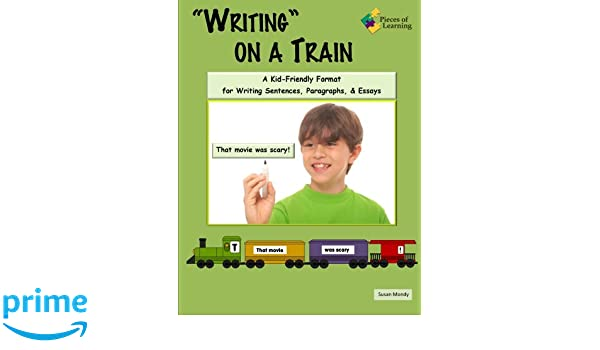 Writing on a Train - A Kid-Friendly Format for Writing Sentences ...