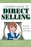 Ultimate Guide to Direct Selling: Simple Ideas to Increase Sales and Recruiting