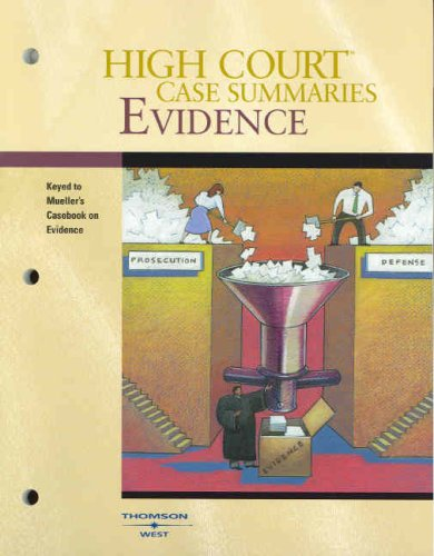 High Court Case Summaries on Evidence (Keyed to Mueller, Fifth Edition)