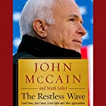 The Restless Wave: Good Times, Just Causes, Great Fights, and Other Appreciations | John McCain,Mark Salter