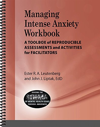 Managing Intense Anxiety Workbook - A Toolbox of Reproducible Assessments and Activities for Facilitators