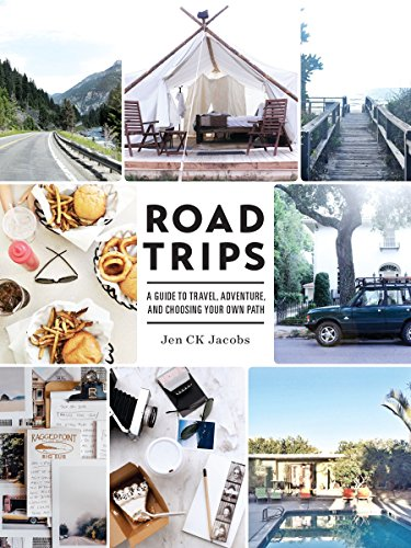 Road Trips: A Guide to Travel, Adventure, and Choosing Your Own Path (Best Driving Trips In Usa)