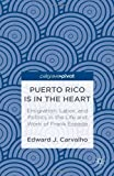 Puerto Rico Is in the Heart, Edward J. Carvalho, 1137331410