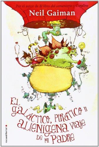 Galactico, piratico y alienigena viaje de mi padre, El (Roca Editorial Juvenil) (Spanish Edition)