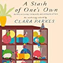 A Stash of One's Own: Knitters on Loving, Living with, and Letting Go of Yarn Hörbuch von Clara Parkes Gesprochen von: Kevin T. Collins, Kate Udall, Eliza Foss