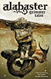 Alabaster Volume 2: Grimmer Tales