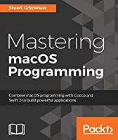Mastering macOS Programming Front Cover