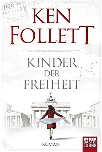 Kinder Der Freiheit  Roman  Jahrhundert Trilogie Band 3