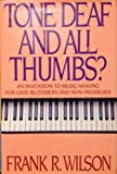 Tone Deaf and All Thumbs?, Frank R. Wilson, 0670808423