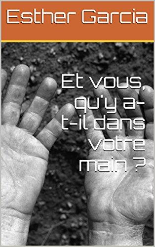 Et Vous, Qu'y A-t-il Dans Votre Main ? TUTO French Edition