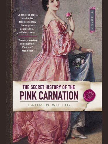 The Secret History of the Pink Carnation (Pink Carnation series Book 1) by [Willig, Lauren]