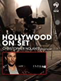 Hollywood on Set: Christopher Nolan's