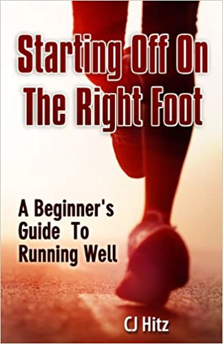 starting off on the right foot a beginner s guide to running well