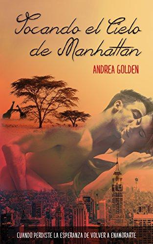 Tocando el cielo de Manhattan de Andrea Golden