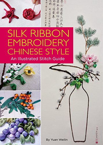 Silk Ribbon Embroidery Chinese Style: An Illustrated Stitch - Embroidery Book Ribbon