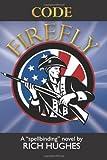 Code Firefly, Rich Hughes, 148004881X