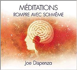 Meditations Rompre Avec Soi Meme Livre Audio 2cd