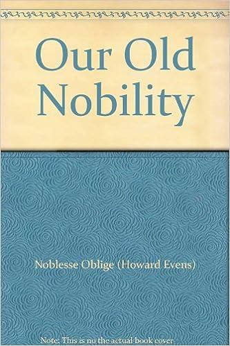 Kostenloser Download elektronischer Bücher Our Old Nobility MOBI