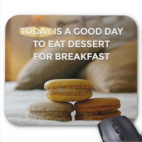 Mousepad Today is a Good Day to Eat Dessert for Breakfast Print Mouse Mat