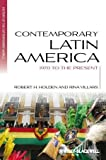 Contemporary Latin America : 1970 to the Present, Holden, Robert H. and Villars, Rina, 1405139714