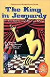 The King In Jeopardy: The Best Techniques For Attack And Defense (comprehensive Chess Course Series)-Lev Alburt Sam Palatnik